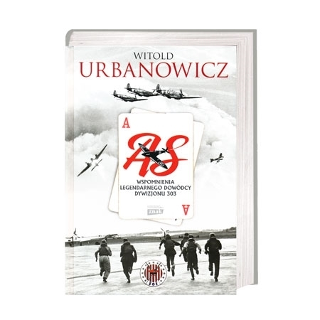 AS wspomnienia legendarnego dowódcy dywizjonu 303 - Witold Urbanowicz : Książka