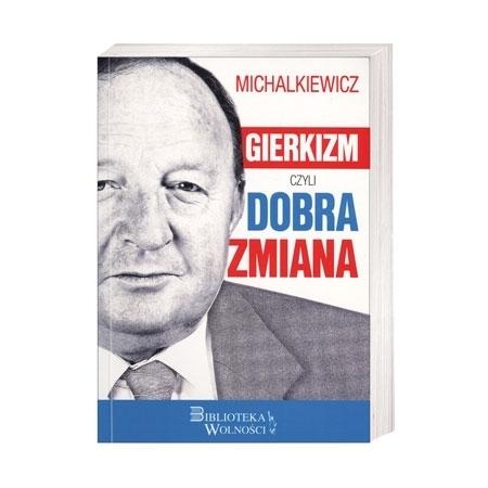 Gierkizm, czyli dobra zmiana - Stanisław Michalkiewicz : Książka