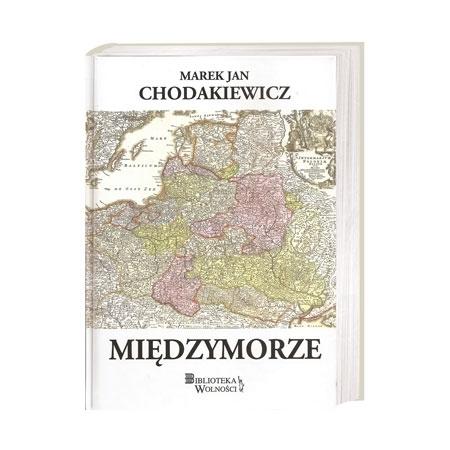 Międzymorze - Marek Jan Chodakiewicz : Książka