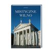 Mistyczne Wilno - Jędrzej Majka : Album