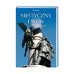 Mistyczny Lwów - Jędrzej Majka : Album