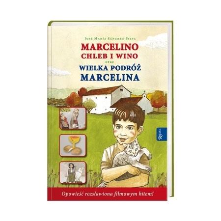 Marcelino chleb i wino. Wielka podróż Marcelina - Jose Maria Sanchez-Silva : Książka