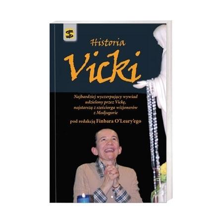 Historia Vicki. Najbardziej wyczerpujący wywiad udzielony przez Vickę, najstarszą z sześciorga wizjonerów z Medjugorie - Finbar O'Leary : Książka