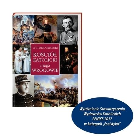 Kościół katolicki i jego wrogowie - Vittorio Messori : Wyróżnienie Stowarzyszenia Wydawców Katolickich Feniks 2017 w kategorii Eseistyka