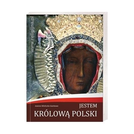 Jestem Królową Polski - Joanna Wieliczka-Szarkowa