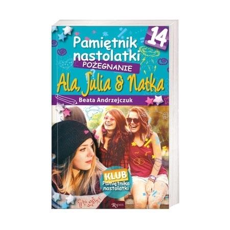 Pamiętnik nastolatki 14. Pożegnanie. Ala, Julia i Natka - Beata Andrzejczuk : Książka