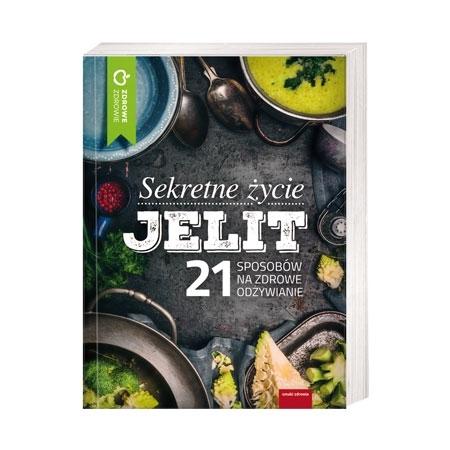 Sekretne życie jelit. 21 sposobów na zdrowe odżywianie : Książka