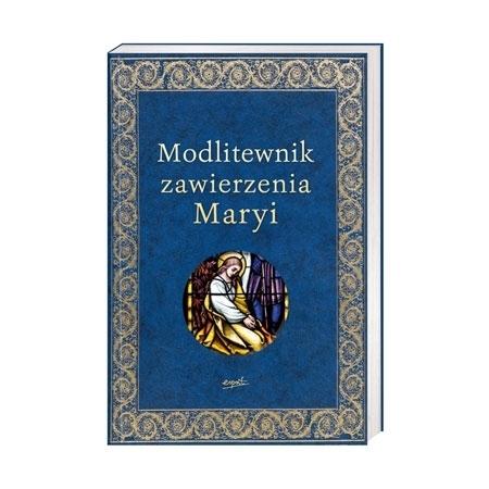 Modlitewnik zawierzenia Maryi - Elżbieta Myrcha-Jachimczuk : Książka