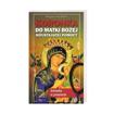Koronka do Matki Bożej Nieustającej Pomocy - Małgorzata Pabis : Książka