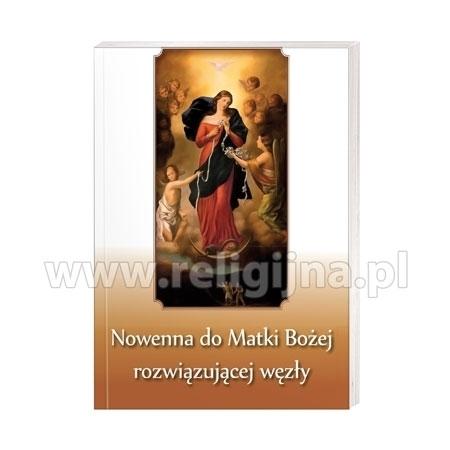 Nowenna do Matki Bożej rozwiązującej węzły : Modlitewnik