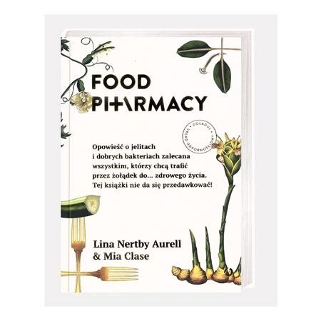 Food Pharmacy. Opowieść o jelitach i dobrych bakteriach zalecana wszystkim, którzy chcą trafić przez żołądek do… zdrowego życia - Lina Nertby Aurell, Mia Clase : Książka