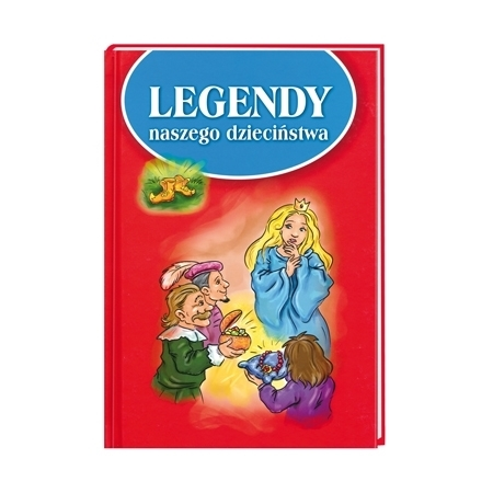 Legendy naszego dzieciństwa : Książka