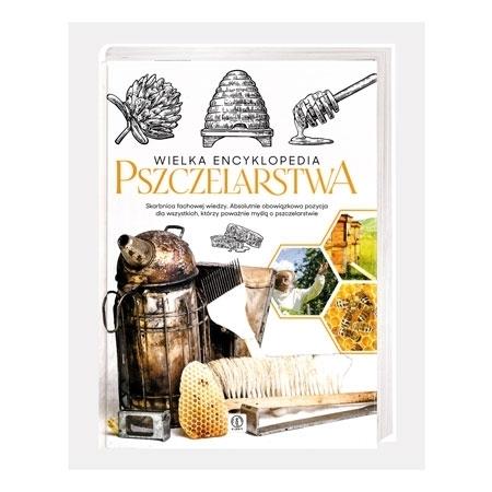 Wielka encyklopedia pszczelarstwa - Mateusz Morawski, Lidia Moroń-Morawska : Książka