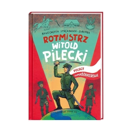 Rotmistrz Witold Pilecki. Polscy superbohaterowie - Małgorzata Strękowska-Zaremba : Książka