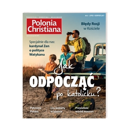 Polonia Christiana nr 57- Jak odpocząć po katolicku?