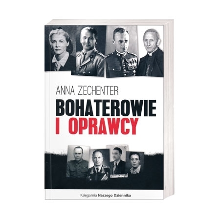 Bohaterowie i oprawcy - Anna Zechenter : Książka
