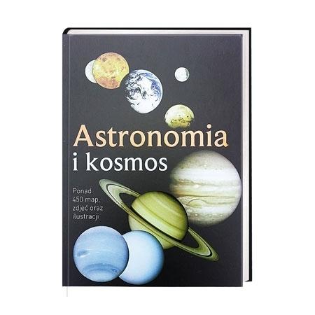 Astronomia i kosmos. Ponad 450 map, zdjęć, oraz ilustracji - Bernhard Mackowiak, Bogdan Janus : Książka