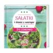 Sałatki i dania z warzyw. Żyj zdrowo - s. Maria Goretti : Książka
