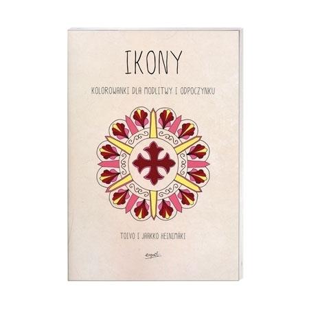 Ikony. Kolorowanki dla modlitwy i odpoczynku - Toivo i Jaakko Heinimaki