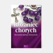 Różaniec chorych. Rozważania tajemnic różańcowych  - modlitewnik