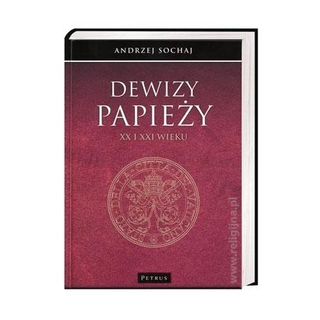Dewizy papieży XX i XXI wieku - Andrzej Sochaj : Książka