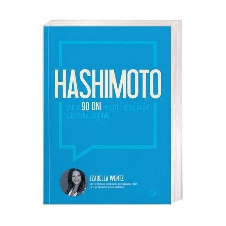 Hashimoto. Jak w 90 dni pozbyć się objawów i odzyskać zdrowie - Izabella Wentz : Książka