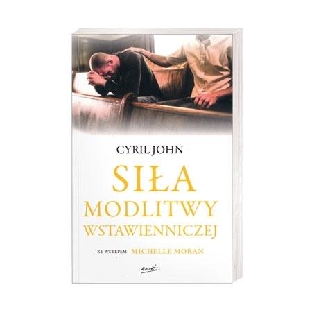 Siła modlitwy wstawienniczej - Cyril John : Książka
