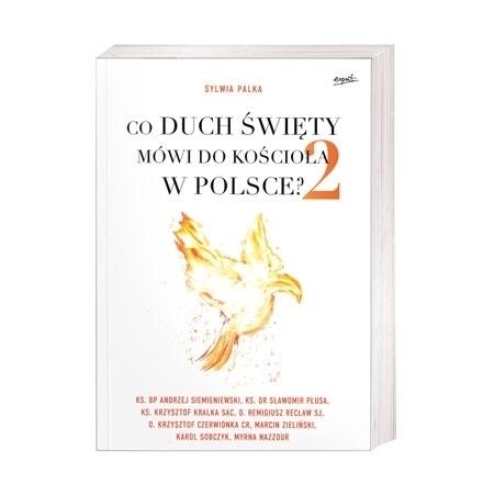 Co Duch Święty mówi do Kościoła w Polsce 2 - Sylwia Palka : Książka