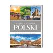 Księga cudów Polski. Ponad 200 wspaniałych miejsc : Album