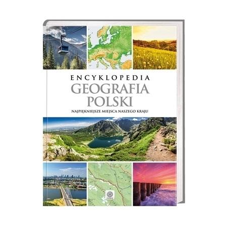 Encyklopedia. Geografia Polski. Najpiękniejsze miejsca naszego kraju