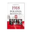 1918 polonia restituta - Joanna Wieliczka-Szarkowa : Historia Polski