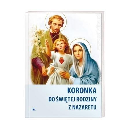 Koronka do świętej Rodziny z Nazaretu : Modlitewnik