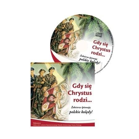 Gdy się Chrystus rodzi. Żołnierze śpiewają polskie kolędy, płyta CD