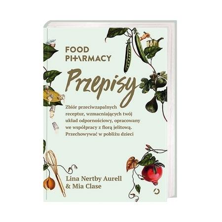 Food Pharmacy. Przepisy : Poradnik