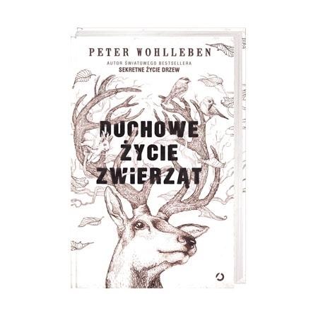 Duchowe życie zwierząt - Peter Wohlleben : Książka