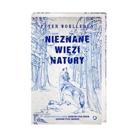 Nieznane więzi natury - Peter Wohlleben : Książka