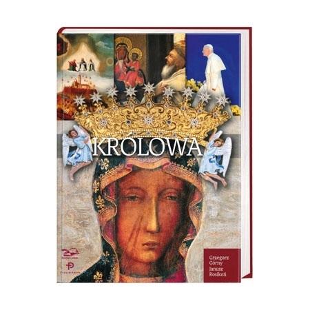 Królowa. Matka Boża Jasnej Góry - Grzegorz Górny, Janusz Rosikoń : Książka