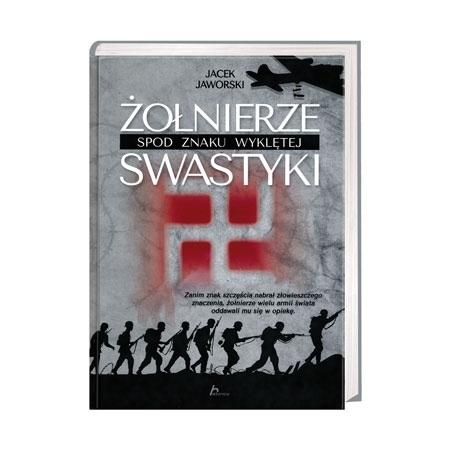 Żołnierze spod znaku wyklętej swastyki - Jacek Jaworski : Książka