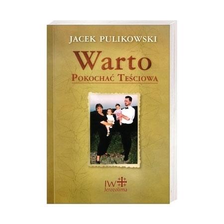 Warto pokochać teściową - Jacek Pulikowski : Poradnik