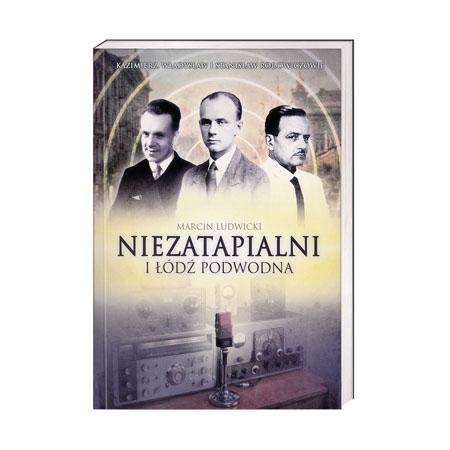 Niezatapialni i Łódź Podwodna - Marcin Ludwicki  : Książka