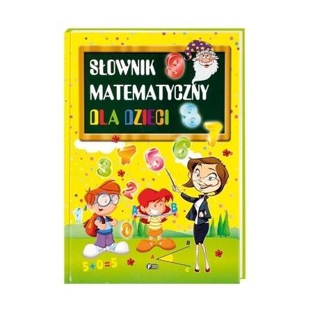 Słownik matematyczny dla dzieci : Książka