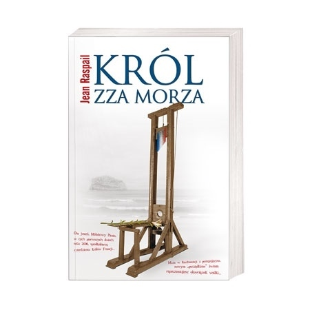 Król zza morza - Jean Raspail : Książka