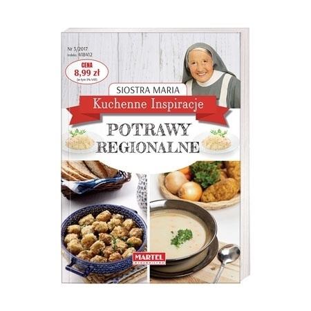Potrawy regionalne. Kuchenne inspiracje siostry Marii - Siostra Maria : Poradnik kulinarny