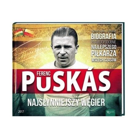 Ferenc Puskas. Najsłynniejszy Węgier : Książka