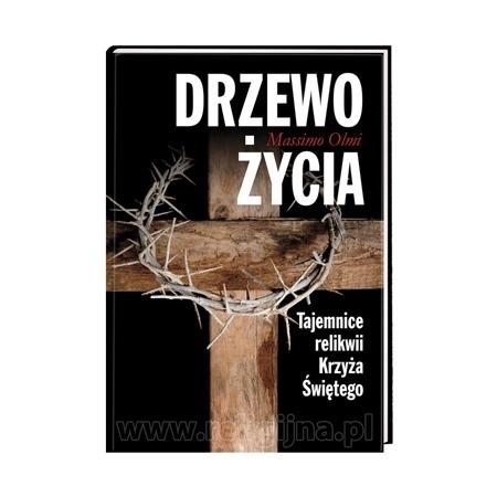 Drzewo życia. Tajemnice relikwii Krzyża Świętego - Massimo Olmi : Książka