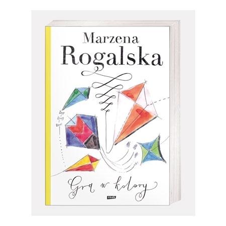 Gra w kolory - Marzena Rogalska : Książka