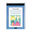 Niezwykłe przygody aniołów - Robert M. Rynkowski : Książka