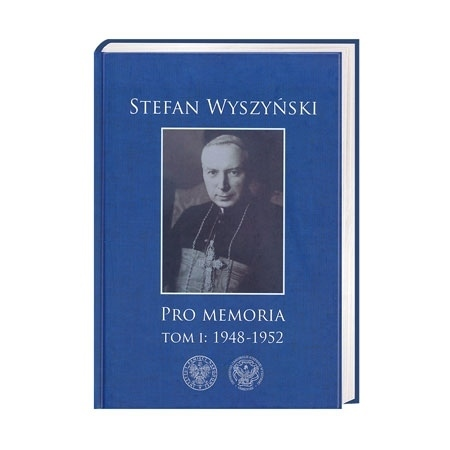 Stefan Wyszyński. Pro memoria. Tom I: 1948-1952 : Książka