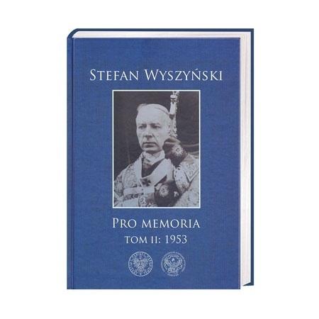 Stefan Wyszyński. Pro memoria. Tom II: 1953 : Książka