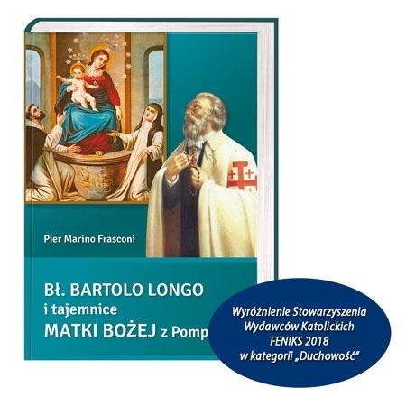 Wyróżnienie Stowarzyszenia Wydawców Katolickich FENIKS 2018 - Bł. Bartolo Longo i tajemnice Matki Bożej z Pompejów - Pier Marino Frasconi